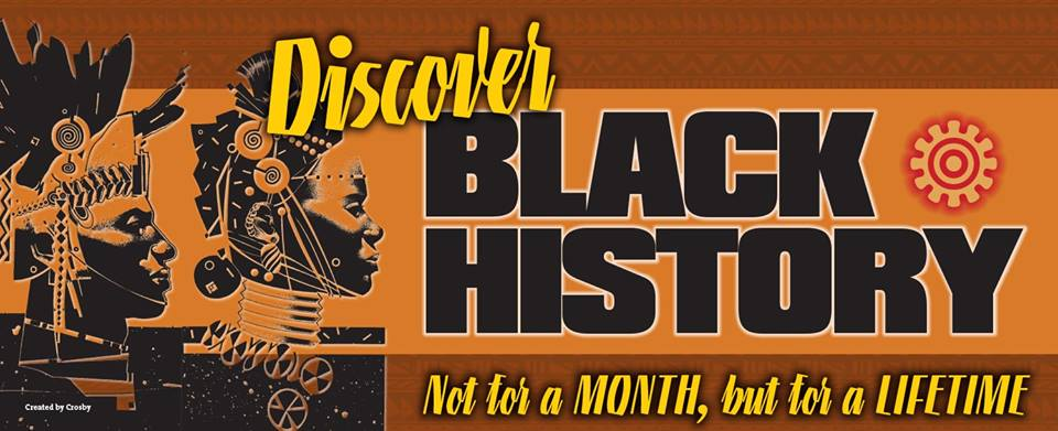 DISCOVER BLACK HISTORY - FOR A LIFETIME